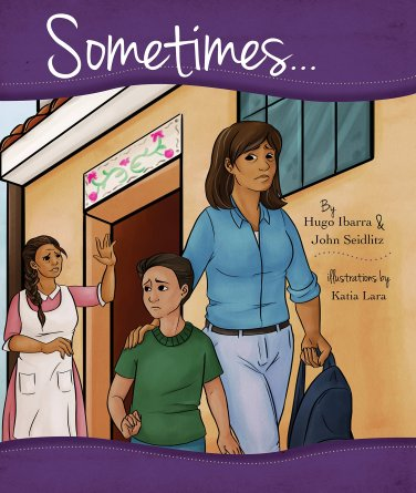 Sometimes... by Hugo Ibarra & John Seidlitz. Book cover.